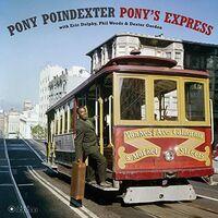 Pony Poindexter - Pony's Express (Bonus Tracks) [180 Gram] (Spa)
