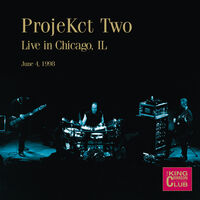 King Crimson - Projekct Two Live In Chicago Il June 4 1998