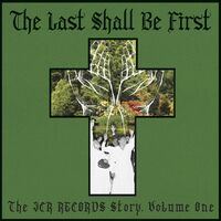 Last Shall Be First The Jcr Records Story / Var - Last Shall Be First: The Jcr Records Story / Var