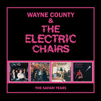 Wayne County & The Electric Chairs - Safari Years