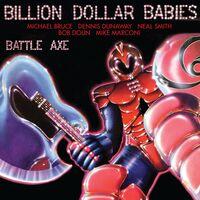 Billion Dollar Babies - Battle Axe: Complete Edition [Remastered] (Uk)