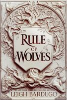 Bardugo, Leigh - Rule of Wolves: King of Scars Duology