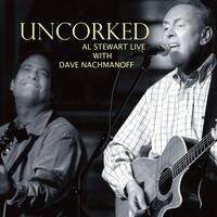 Al Stewart - Uncorked