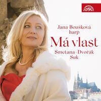 Dvorak / Jana Bouskova - Ma Vlast