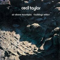 Cecil Taylor - Air Above Mountain [Reissue] (Jpn)