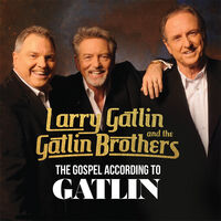 Larry Gatlin  / Gatlin Brothers - Gospel According To Gatlin (Mod)