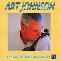Art Johnson - The Art Of Vibes And Violin