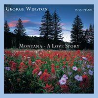 George Winston - Montana: A Love Story