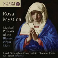 Birmingham Conservatoire Chamber Choir - Rosa Mystica / Various