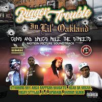 Bavgate Of Black Mafia Records - Bigger Trouble In Lil' Oakland / O.S.T.
