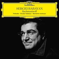 Rachmaninoff / Sergei Babayan - Rachmaninoff: Preludes - Etudes-Tableaux - Moments