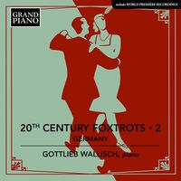 Gottlieb Wallisch - 20th Century Foxtrots 2