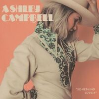 Ashley Campbell - Something Lovely [Limited Edition] (Auto)