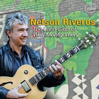 Nelson Riveros - The Latin Side Of Wes Montgomery
