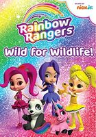 Rainbow Rangers: Wild for Wildlife - Rainbow Rangers: Wild For Wildlife!