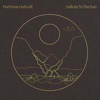 Matthew Halsall - Salute To The Sun [Reissue] (Uk)