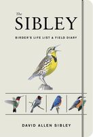 David Sibley  Allen - Sibley Birders Life List And Field Diary (Jour)