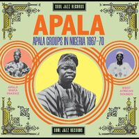Soul Jazz Records Presents - Apala: Apala Groups In Nigeria 1967-70