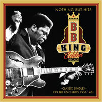 B King B - Nothing But Hits: Classic Singles On The Us Charts