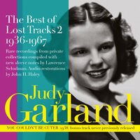 Judy Garland - Best Of Lost Tracks 2: 1936-1967