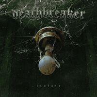 Deathbreaker - Isolate (Uk)