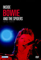David Bowie: Inside Bowie & the Spiders 1972-74 - David Bowie: Inside Bowie & The Spiders 1972-74