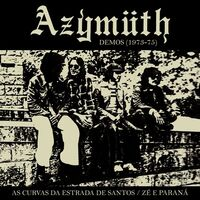 Azymuth - As Curvas Da Estrada De Santos / Ze E Parana (Demos 1973-75)