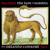 Orlando Consort - Machaut: The Lion Of Nobility
