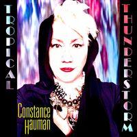 Constance Hauman - Tropical Thunderstorm