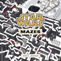 Sean Jackson  C - Star Wars Mazes: Find Your Way Through a Galaxy Far, Far Away