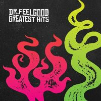 Dr Feelgood - Greatest Hits