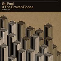 St. Paul & The Broken Bones - Half The City [Vinyl]