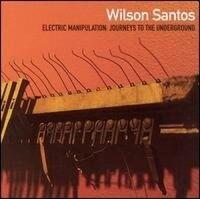 Wilson Santos - Electric Manipulation