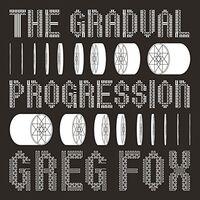Greg Fox - Gradual Progression (Uk)