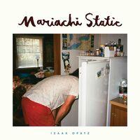 Izaak Opatz - Mariachi Static [Indie Exclusive Limited Edition Oxblood LP]