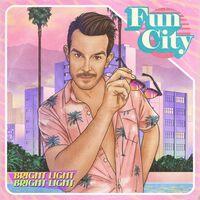 Bright Light Bright Light - Fun City [LP]