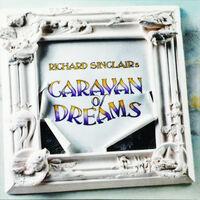 Richard Sinclair - Caravan Of Dreams