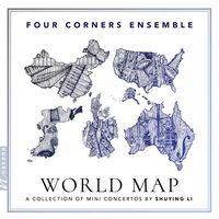 Li / Four Corners Ensemble - World Map