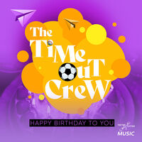 Time-Out Crew - Happy Birthday To You (Ep) (Mod)