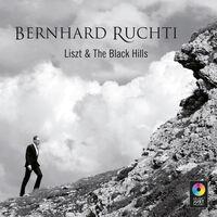Bernhard Ruchti - Liszt & The Black Hills