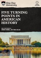 Five Turning Points in American History - Five Turning Points In American History