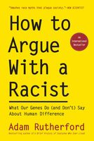 Adam Rutherford - How To Argue With A Racist (Ppbk)