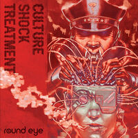 Round Eye - Culture Shock Treatment