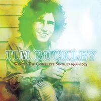 Tim Buckley - Wings: The Complete Singles 1966-1974