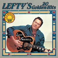 Lefty Frizzell - Lefty's 20 Golden Hits