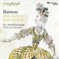 Les Arts Florissants / William Christie - Rameau: Les Indes Galantes