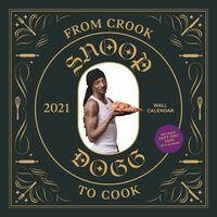 Book - From Crook to Cook 2021 Wall Calendar: Snoop Dogg Cookbook MonthlyCalendar, Celebrity Rap 12-Month Calendar with Soul Food Recip