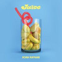 Born Ruffians - Juice (Dlx)