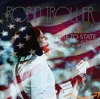 Robin Trower - State To State: Live Across America 1974 - 1980