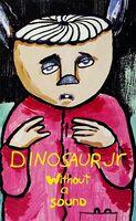 Dinosaur Jr. - Without A Sound [Cassette]